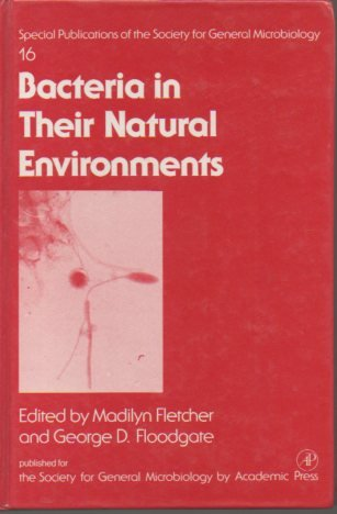 9780122605604: Bacteria in Their Natural Environments (Society for General Microbiology Special Publications Series, Vol. 16)