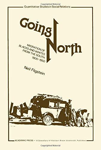 9780122607202: Going North: Migration of Blacks and Whites from the South, 1900-50 (Quantitative studies in social relations)