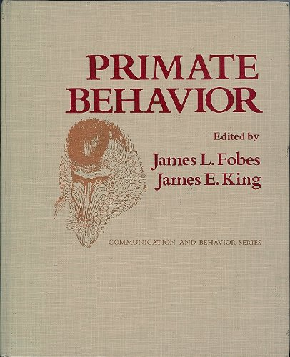 PRIMATE BEHAVIOR (Communication and Behavior Series): Fobes, James L.