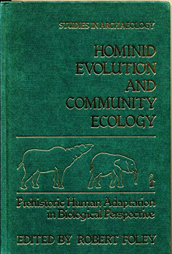 9780122619205: Hominid Evolution and Community Ecology: Prehistoric Human Adaptation in Biological Perspective (Studies in Archaeology)
