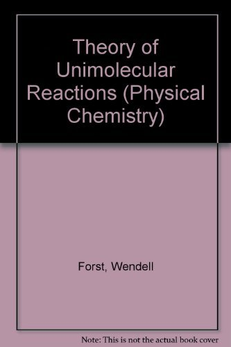 Theory of Unimolecular Reactions (Physical Chemistry): Forst, Wendell