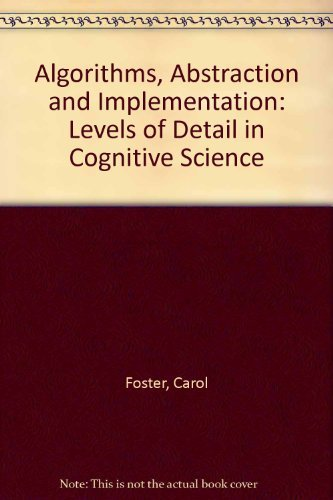 9780122626609: Algorithms, Abstraction and Implementation: Levels of Detail in Cognitive Science