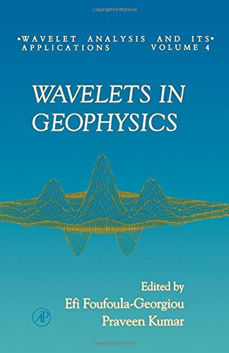 9780122628504: Wavelets in Geophysics, Volume 4 (Wavelet Analysis and Its Applications)