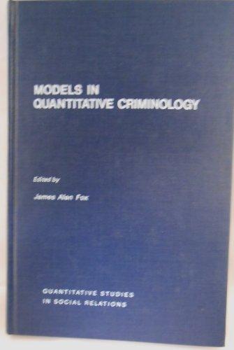 9780122639500: Models in Quantitative Criminology (Quantitative Studies in Social Relations)