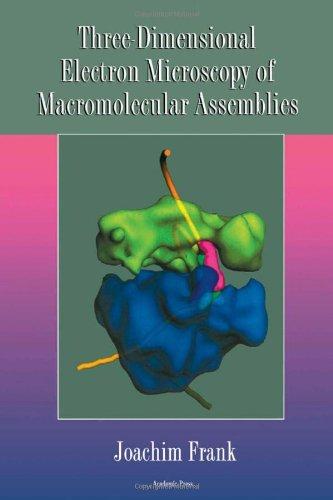 9780122650406: Three-dimensional Electron Microscopy of Macromolecular Assemblies