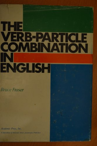 Verb-Particle Combination in English (Taishukan studies in: Fraser, Sir Bruce