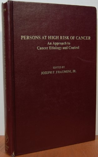 9780122659508: Persons at High Risk of Cancer: Approach to Cancer Etiology and Control