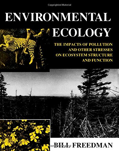 9780122665400: Environmental Ecology: The Impacts of Pollution and Other Stresses on Ecosystem Structure and Function