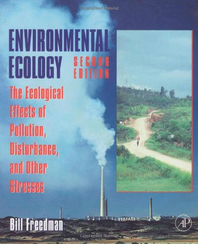 9780122665424: Environmental Ecology: The Ecological Effects of Pollution, Disturbance, and Other Stresses