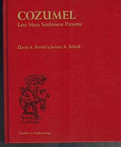 9780122669804: Cozumel: Late Maya Settlement Patterns (Studies in Archaeology)