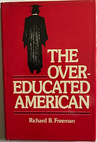 9780122672507: The Overeducated American