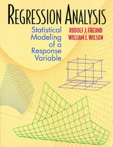 9780122674754: Regression Analysis: Statistical Modeling of a Response Variable