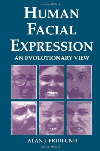Human Facial Expression: An Evolutionary View [Sep 22, 1994] Fridlund, Alan J.
