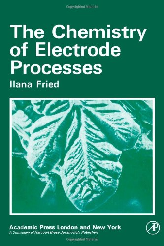 9780122676505: Chemistry of Electrode Processes
