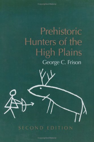 Prehistoric Hunters of the High Plains, Second: George C. Frison