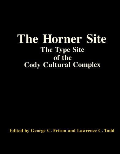 9780122685668: The Horner Site: The Type Site of the Cody Cultural Complex (Studies in Archaeology)