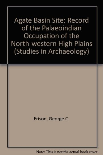 9780122685705: Agate Basin Site: A Record of the Paleoindian Occupation of the Northwestern High Plains (Studies in Archaeology)
