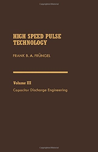9780122690037: High Speed Pulse Technology: Capacitor Discharge Engineering v. 3