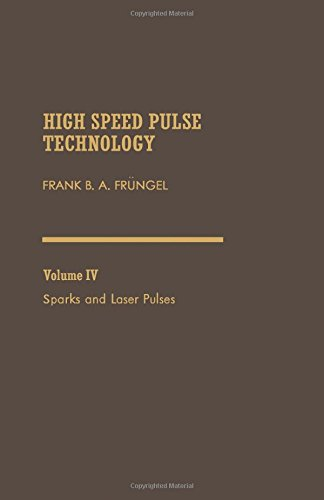 9780122690044: High Speed Pulse Technology: Sparks and Laser Pulses v. 4
