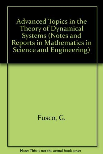 Advanced Topics in the Theory of Dynamical Systems (Notes and Reports in Mathematics in Science and...