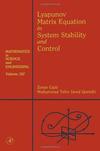 9780122733703: Lyapunov Matrix Equation in System Stability and Control: Mathematics in Science and Engineering V195