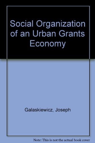 9780122738616: Social organization of an urban grants economy: A study of business philanthropy and nonprofit organizations
