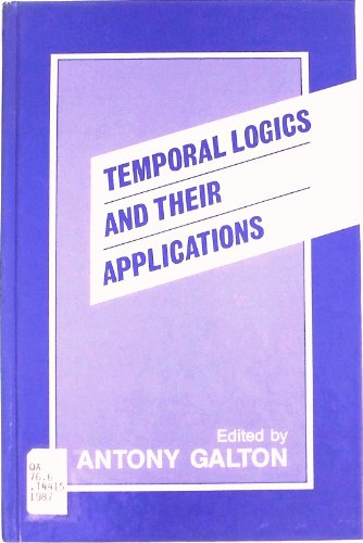 9780122740602: Temporal Logics and their Applications