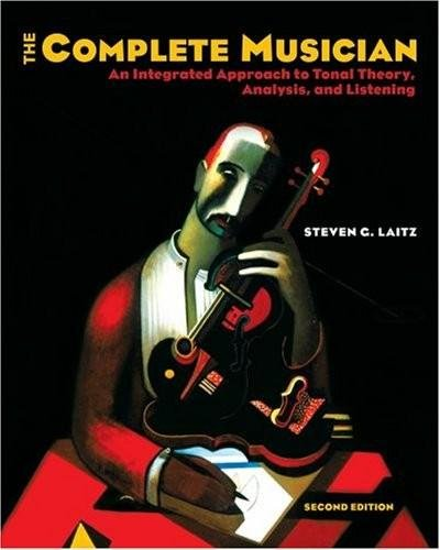 9780122746871: The Complete Musician - An Integrated Approach to Tonal Theory, Analysis, and Listening (2nd, Second Edition) - By Steven G. Laitz