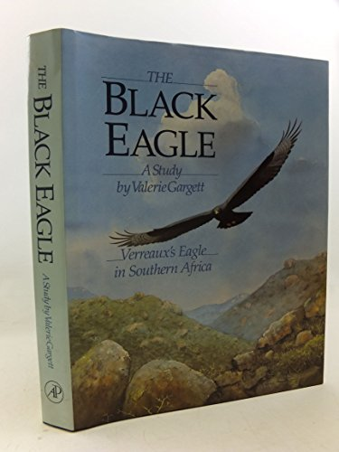 9780122759703: The Black Eagle: Verreaux's Eagle in Southern Africa