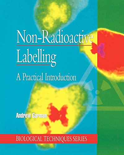 9780122760457: Non-Radioactive Labelling: A Practical Introduction (Biological Techniques Series)