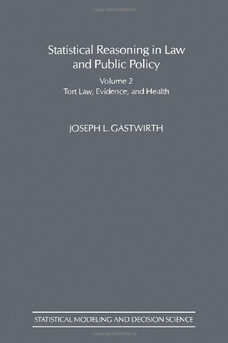 9780122771613: Statistical Reasoning in Law and Public Policy, Volume 2: Tort Law, Evidence, and Health (Statistical Modeling and Decision Science)