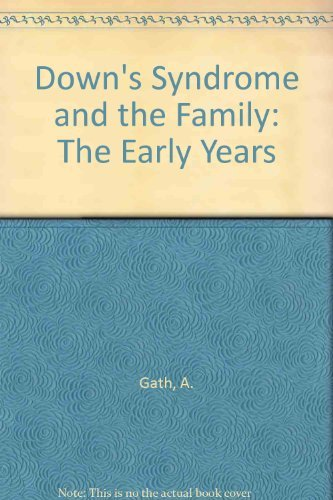 Down's Syndrome and the Family: The Early Years: Gath, Ann