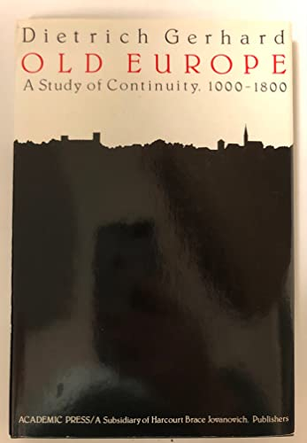 9780122807206: Old Europe: A Study of Continuity, 1000-1800 (Studies in Social Discontinuity)
