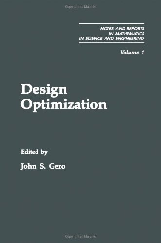 9780122809101: Design Optimization (Notes and Reports in Mathematics in Science and Engineering) (v. 1)
