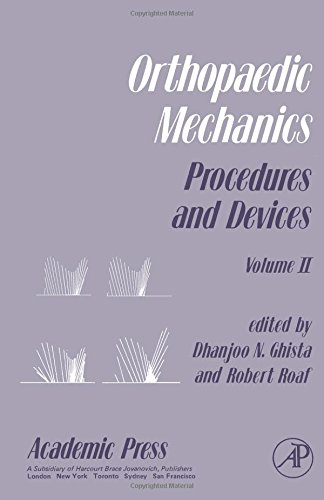 9780122816024: Orthopaedic Mechanics: v. 2: Procedures and Devices