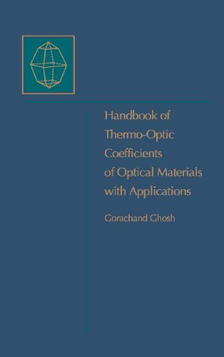 Handbook of Optical Constants of Solids: Handbook of Thermo-Optic Coefficients of Optical Materials...