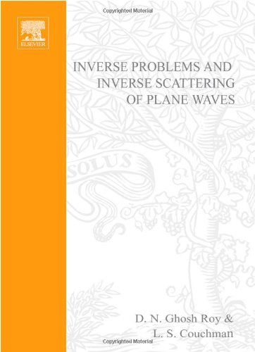 Inverse Problems and Inverse Scattering of Plane Waves (Hardback): Dilip N. Ghosh Roy, Louise S. ...
