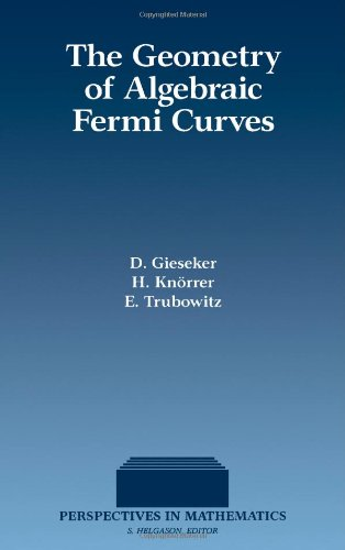 9780122826207: The Geometry of Algebraic Fermi Curves (Perspectives in Mathematics)