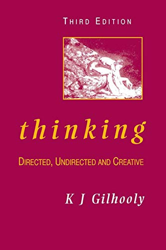 9780122834851: Thinking, Third Edition: Directed, Undirected, and Creative