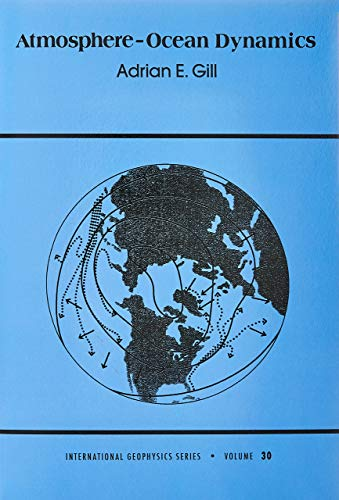 Atmosphere-Ocean Dynamics (International Geophysics Series, Volume 30): Gill, Adrian E.