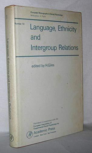 Language, Ethnicity and Intergroup Relations (Social Psychology Monographs)