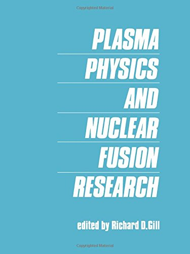 Plasma Physics and Nuclear Fusion Research (0122838602) by R. Gill