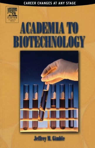 9780122841514: Academia to Biotechnology: Career Changes at any Stage