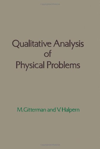 9780122851506: Qualitative Analysis of Physical Problems
