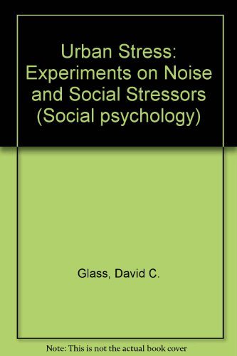 9780122860508: Urban Stress: Experiments on Noise and Social Stressors (Social psychology)
