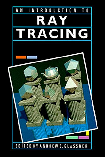 An Introduction to Ray Tracing (The Morgan: Eric Haines, Pat