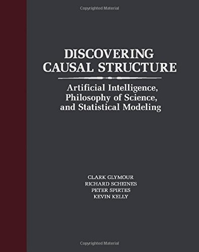 9780122869617: Discovering Causal Structure: Artificial Intelligence, Philosophy of Science, and Statistical Modeling