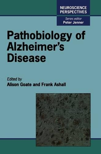 Pathobiology of Alzheimer's Disease (Neuroscience Perspectives): Editor-Alison M. Goate;