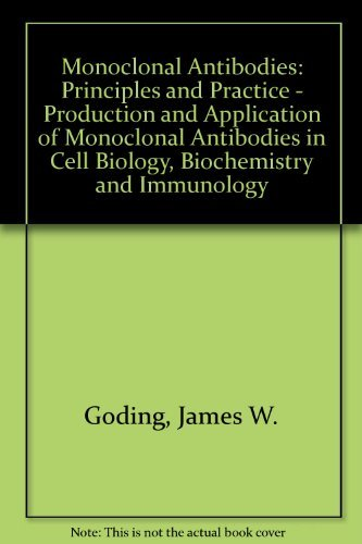 9780122870200: Monoclonal Antibodies: Principles and Practice - Production and Application of Monoclonal Antibodies in Cell Biology, Biochemistry and Immunology