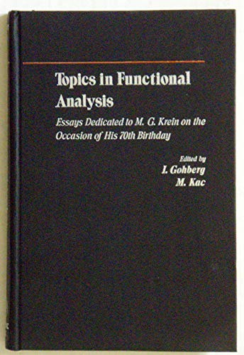 9780122871504: Topics in Functional Analysis: Essays Dedicated to M.G.Krein on the Occasion of His 70th Birthday (Advances in mathematics : Supplementary studies)